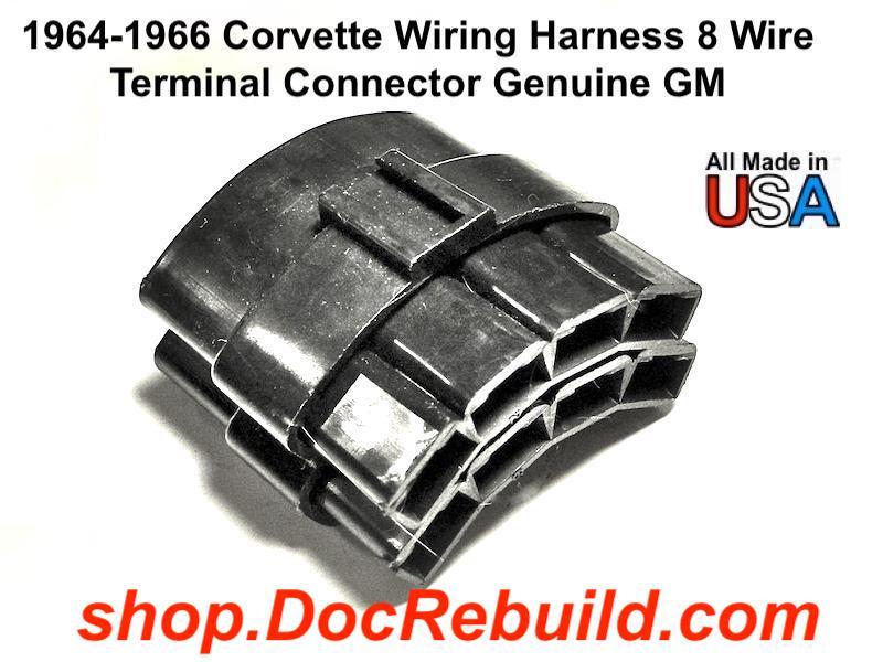 [SCHEMATICS_4NL]  1964-1966 Corvette Wiring Harness 8 Wire Terminal Connector Genuine GM | 1966 Corvette Wiring Harness |  | Docrebuild's E-Commerce Web Site