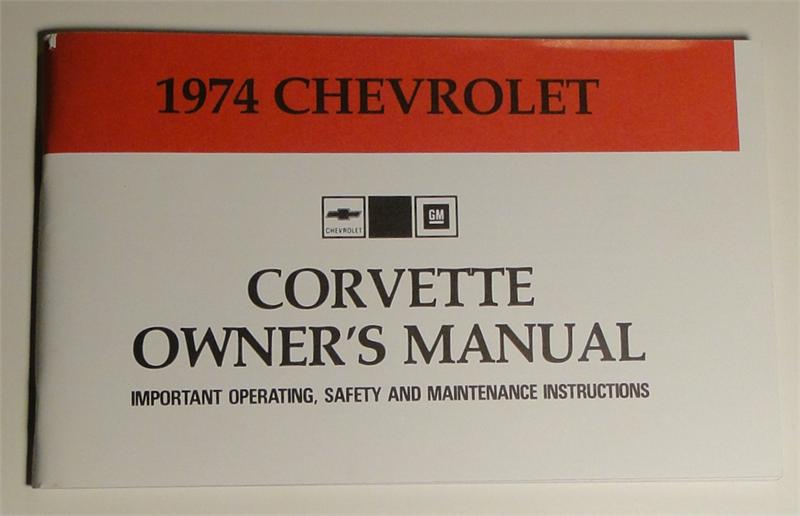 1974 corvette owners manual first edition reprint of gm 6260443 rh shop docrebuild com 1974 corvette owners manual pdf 1974 corvette owners manual free download