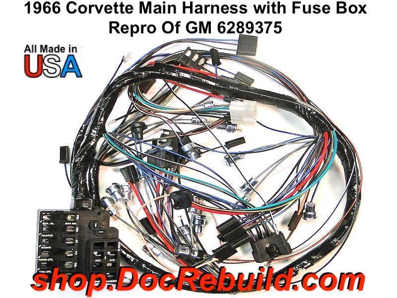 [SCHEMATICS_48YU]  1966 Corvette Main Harness with Fuse Box Repro Of GM 6289375 | 1966 Corvette Fuse Box |  | Docrebuild's E-Commerce Web Site