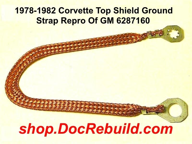 1978-1982 Corvette Top Shield Ground Strap Replaces GM 6287160